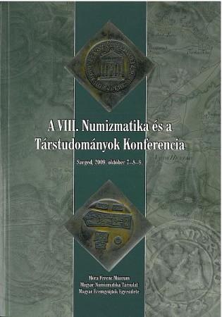VIII. Numizmatika és a Társtudományok Konferencia kötet (szeged.hu)